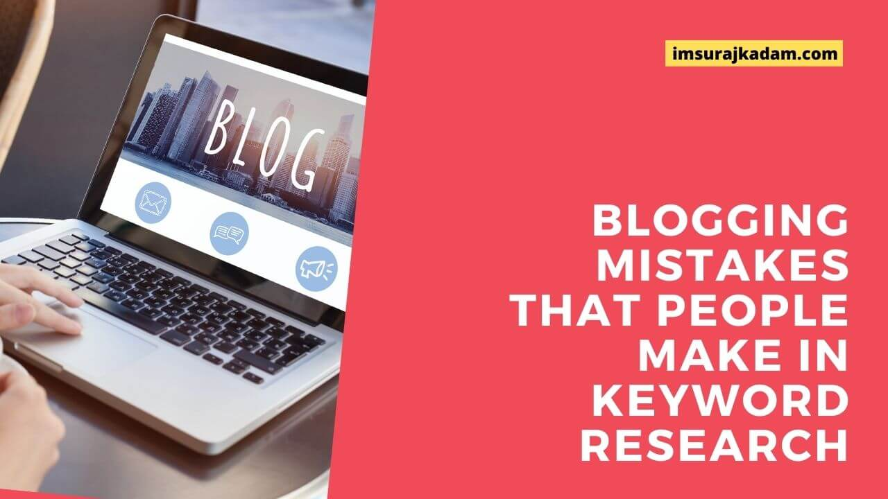 MOST COMMON Mistakes Newbie Bloggers Make In Keyword Research