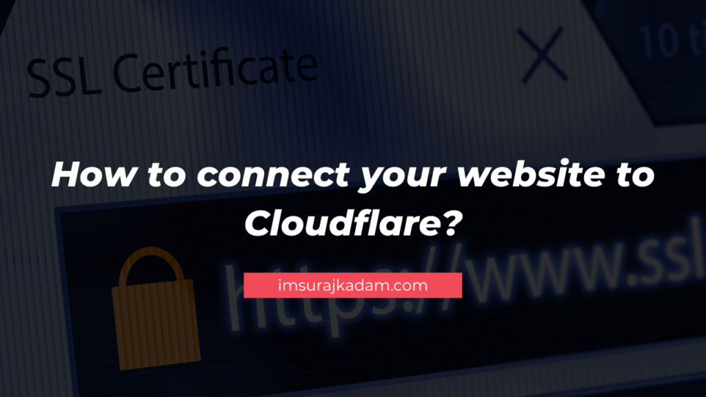 How to connect your website to Cloudflare by Suraj Kadam